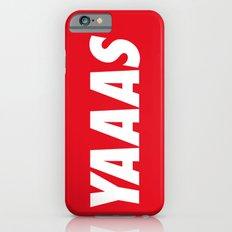 YAAAS  iPhone 6 Slim Case