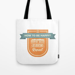 Be Happy Drink Beer Go Boating Design Tote Bag