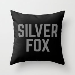 Silver Fox Funny Quote Throw Pillow