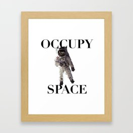 Occupy Space Framed Art Print