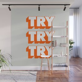 Try Try Try Wall Mural
