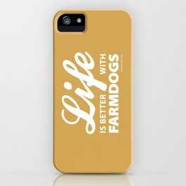 Life is better with farmdog 2 iPhone Case