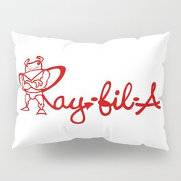 Ray Fillet's Ray-fil-A Pillow Sham