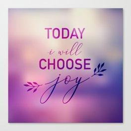 Today I will choose joy Canvas Print