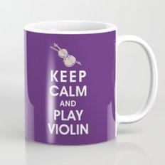 Keep Calm and Play Violin Mug