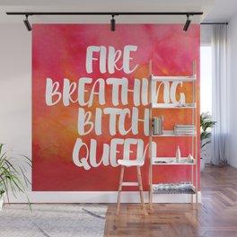 Fire Breathing Bitch Queen - Watercolor Wall Mural
