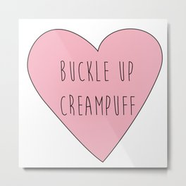buckle up creampuff Metal Print
