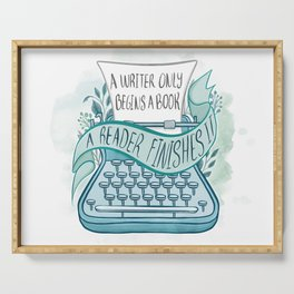 A WRITER ONLY BEGINS A BOOK Serving Tray
