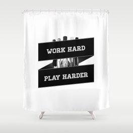 Work Hard, Play Harder Shower Curtain