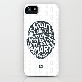 Smart People iPhone Case