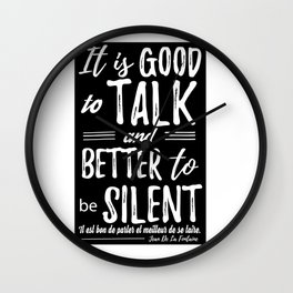 It Is Good To Talk And Better To Be Silent. Wall Clock