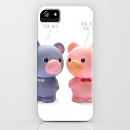 to  do or not to do iPhone Case