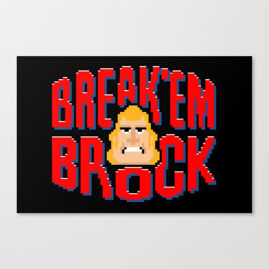 Break'em Brock Canvas Print