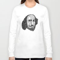 shakespeare Long Sleeve T-shirts featuring William Shakespeare by Feld Sprucetree