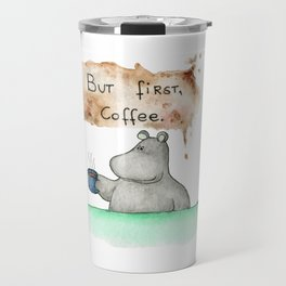But first, coffee. Perfect for all you caffeine lovers. Travel Mug