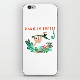 Hang in there! - Sloth iPhone Skin