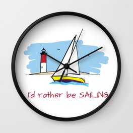 I'd Rather Be Sailing Sailboat and Lighthouse Illustration Wall Clock