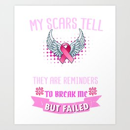 My Scars Tell A Story Breast Cancer Survivor Awareness Print Art Print