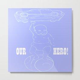 Our Hero Metal Print