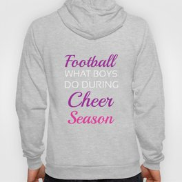 Football What Boys Do During Cheer Season Funny T-shirt Hoody