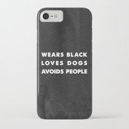 Wears black loves dogs avoids people iPhone Case