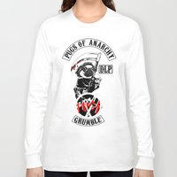 sons of anarchy Long Sleeve T-shirts featuring Pugs of Anarchy by Dark Lord Pug