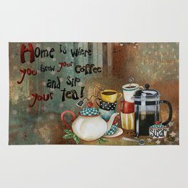 Home Is Where You Brew Your Coffee And Sip Your Tea Rug