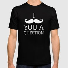 I Mustache You a Question 2X-LARGE Mens Fitted Tee Black