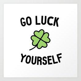 Go Luck Yourself Art Print