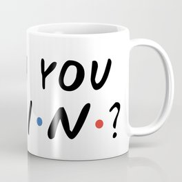 HOW YOU DOIN? Coffee Mug