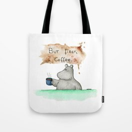 But first, coffee. Perfect for all you caffeine lovers. Tote Bag