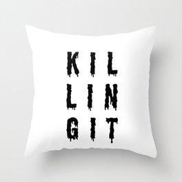 KILLING IT   Art Saying Quotes Throw Pillow