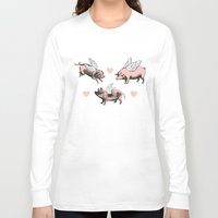 pigs Long Sleeve T-shirts featuring Flying Pigs by Eclectic at HeART