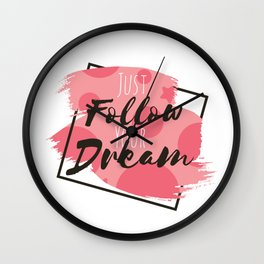 Follow just your dream Wall Clock