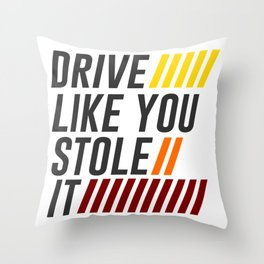 Drive It Like You Stole It Racing Speed Grand Throw Pillow