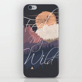 Feel My Wild iPhone Skin