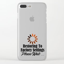 Funny Restore Factory Settings Design Tired Work Life Sucks Clear iPhone Case