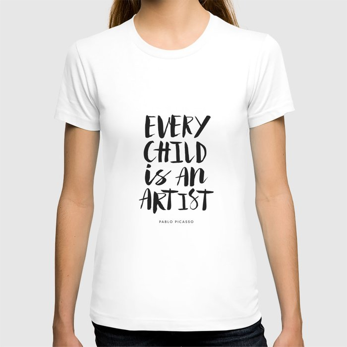 Every Child is an Artist black-white kindergarten nursery kids childrens room wall home decor T-shirt