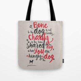 """Jack London on Charity - or """"a bone to the dog"""" Illustration, Poster, motivation, inspiration quote, Tote Bag"""