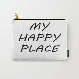 My Happy Place Carry-All Pouch