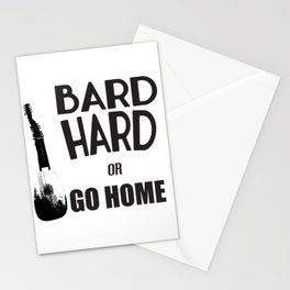 Bard Hard or Go Home Stationery Cards