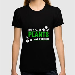 Keep Calm Plants Have Protein design | veggie vegan tee T-shirt