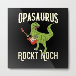 Opasaurus Opa Großvater Metal Print