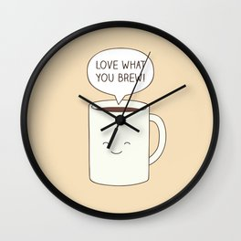 Love what you brew Wall Clock