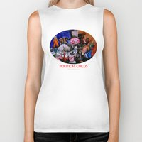 political Biker Tanks featuring Political Circus by eVol i
