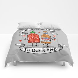 Too Hot to Handle, Too Cold to Hold Comforters