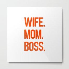 wife mom boss Metal Print