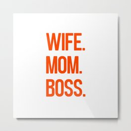 wife mom boss Metal Print