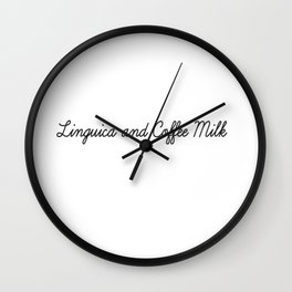 Linguica and Coffee Milk Wall Clock