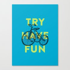 Try have fun Canvas Print